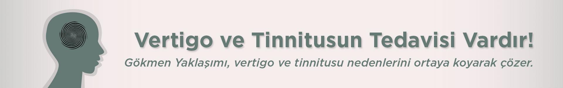 Vertigo ve tinnitusun tedavisi vardır. Gökmen Yaklaşımı vertigo ve tinnitusu nedenlerini ortaya koyarak çözer